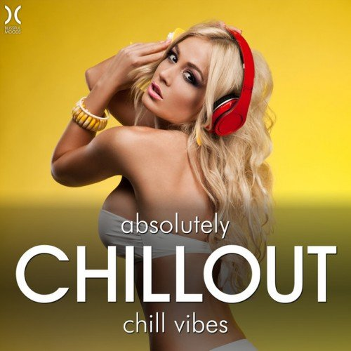 VA - Absolutely Chillout: Chill Vibes (2016)