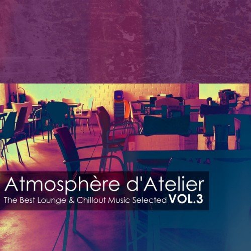 VA - Atmosphere dAtelier Vol.3: The Best Lounge and Chillout Music Selected (2016)