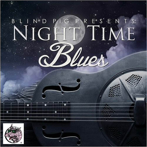 VA - Blind Pig Presents: Night Time Blues (2016)