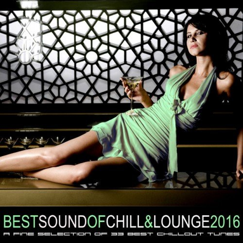 VA - Best Sound of Chill and Lounge 2016: 33 Chillout Downbeat Songs with Ibiza Mallorca Feeling (2016)