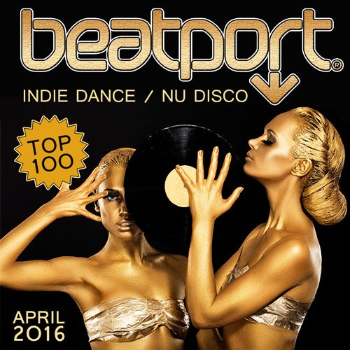 VA-Beatport Top 100 Indie Dance / Nu Disco April 2016 (2016)