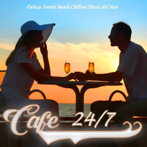VA - Cafe 24/7 Lounge Vol.1: Deluxe Sunset Beach Chillout Music del Mar (2016)