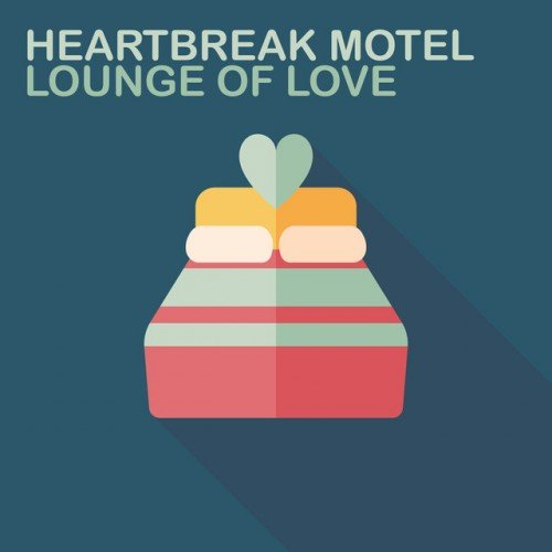 VA - Heartbreak Motel: Lounge of Love (2016)