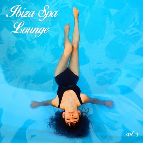 VA - Ibiza Spa Lounge Vol.1 (2016)