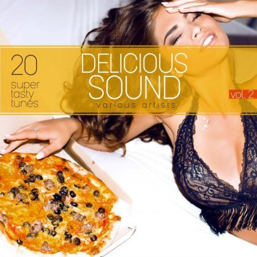 VA - Delicious Sound Vol.2: 20 Super Tasty Tunes (2016)