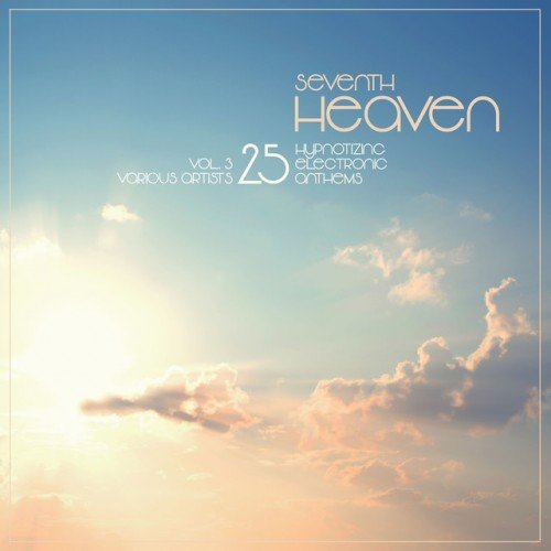 VA - Seventh Heaven: 25 Hypnotizing Electronic Anthems Vol.3 (2016)