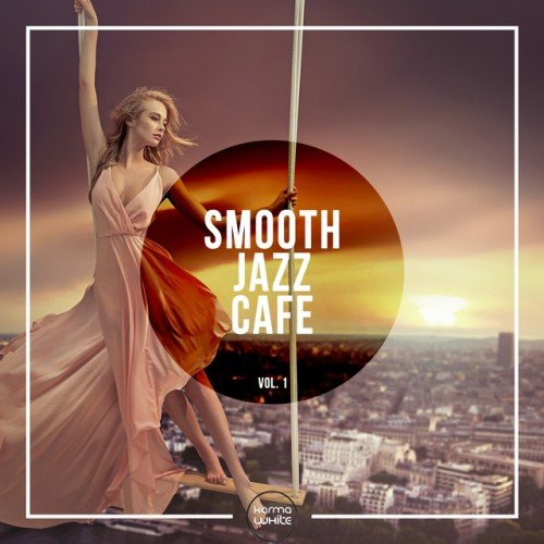 VA - Smooth Jazz Cafe Vol.1 (2016)