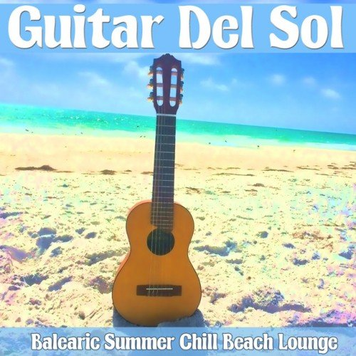 VA - Guitar Del Sol: Balearic Summer Chill Beach Lounge (2016)