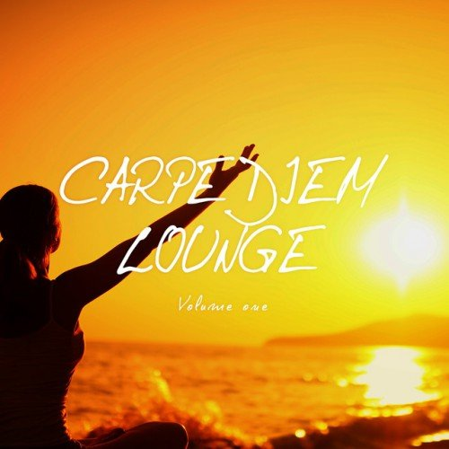 VA - Carpe Diem Lounge Vol.1: Energized By Music (2016)