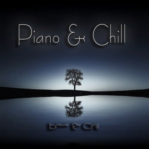 VA - Piano and Chill: Piano for Chillout (2016)