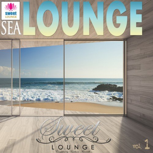 VA - The Sweet Lounge Vol.1: Sea Lounge (2016)