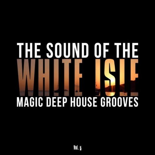 VA - The Sound of the White Isle Vol.5: Magic Deep House Grooves (2016)