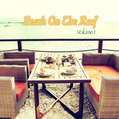 VA - Beach On The Roof Vol.1: Chill and Deephouse Rooftop Tunes (2016)