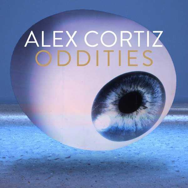 Alex Cortiz - Oddities (2016)