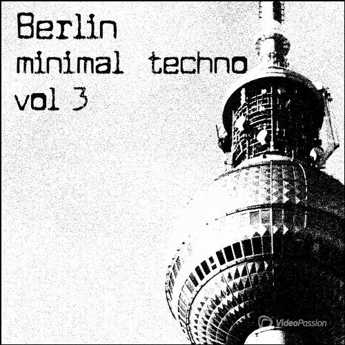 Berlin Minimal Techno Vol 3 (2016)