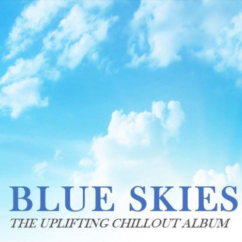 VA - Blue Skies: The Uplifting Chillout Album (2016)