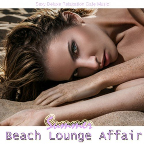 VA - Summer Beach Lounge Affair: Sexy Deluxe Relaxation Cafe Music (2016)