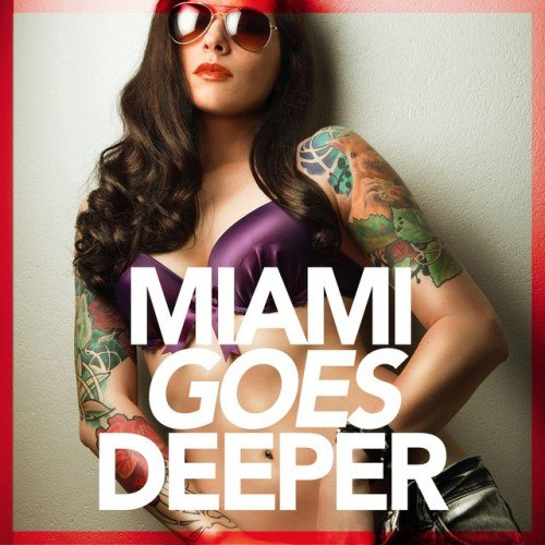 VA - Miami Goes Deeper: A Unique Selection Of Deep House Tunes (2016)