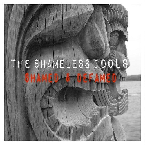 The Shameless Idols - Shamed & Defamed (2016)