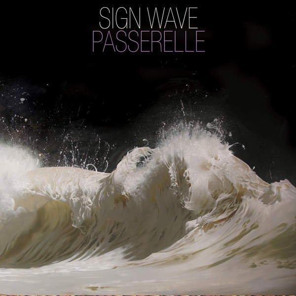 Passerelle - Sign Wave (2016)