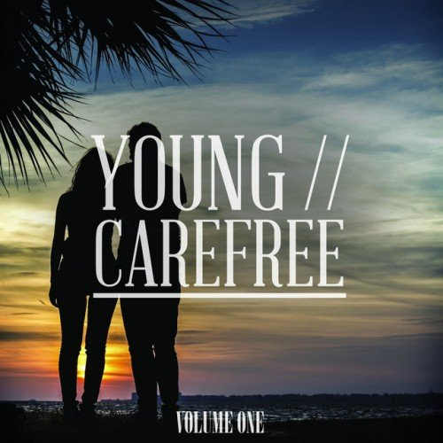 VA - Young and Carefree Vol.1: Awesome Selection Of House and Deep House Tunes (2016)