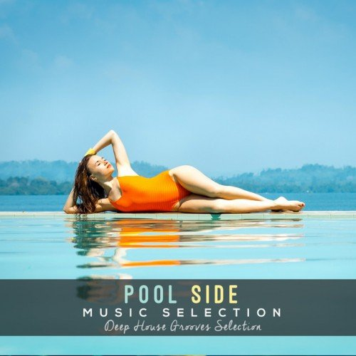 VA - Pool Side Music Selection: Deep House Grooves Selection (2016)
