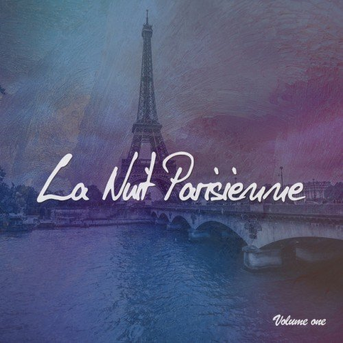 VA - La Nuit Parisienne Vol.1: Chill Out and Chill House City Night Tunes (2016)