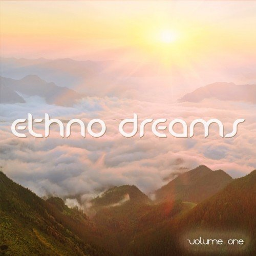 VA - Ethno Dreams Vol.1: Chilling Ethno Tunes (2016)