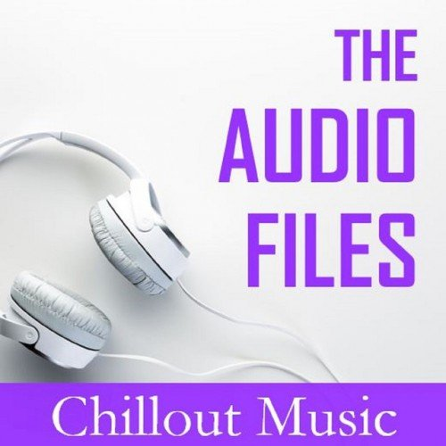 VA - The Audio Files: Chillout Music (2016)