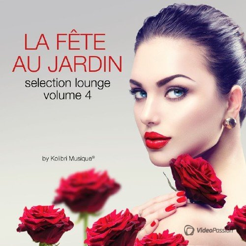 La fete au jardin selection lounge, Vol. 4 (Compiled By Kolibri Musique) (2016)