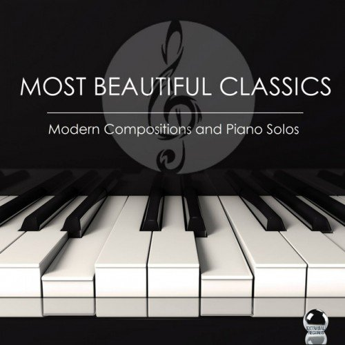 VA - Most Beautiful Classics: Modern Compositions and Piano Solos (2016)