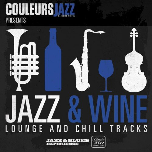 VA - Couleurs Jazz Presents Jazz and Wine: Lounge and Chill Tracks (2016)