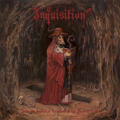 Inquisition - Into The Infernal Regions Of The Ancient Cult [Reissue] (2015)