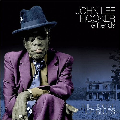 John Lee Hooker & Friends - Live From The House Of Blues (2015)