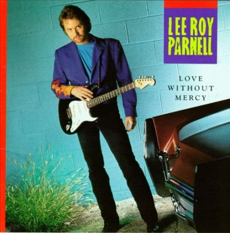 Lee Roy Parnell - Love Without Mercy (1992)