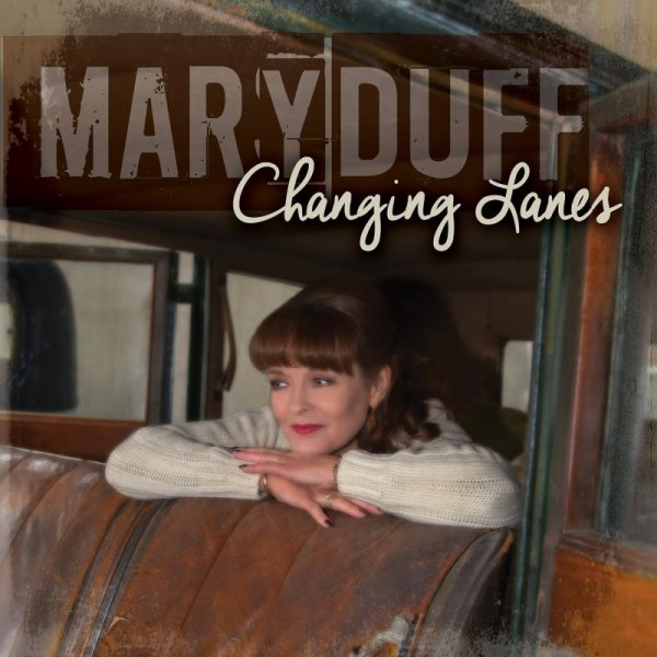 Mary Duff - Changing Lanes (2016)