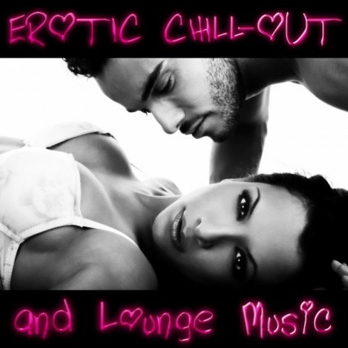VA - Erotic Chill-Out and Lounge Music (2016)