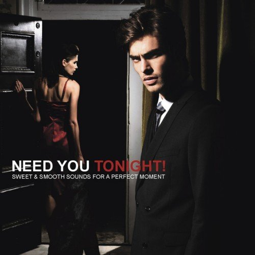 VA - Need You Tonight! Sweet and Smooth Sounds for a Perfect Moment (2016)