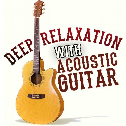 VA - Deep Relaxation with Acoustic Guitar (2016)