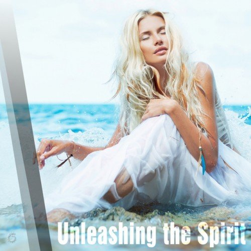 VA - Unleashing The Spirit (2016)