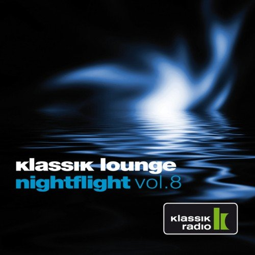 VA - Klassik Lounge Nightflight Vol.8: compiled by DJ Nartak (2016)