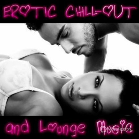 Erotic Chill-Out and Lounge Music (2016)
