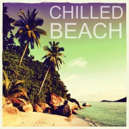 VA - Chilled Beach Vol.1: Finest Chill Out and Ambient Tracks Collection (2016)