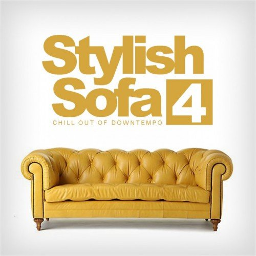 VA - Stylish Sofa Vol.4: Chill Out Of Downtempo (2016)