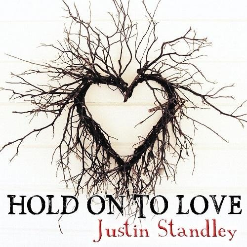 Justin Standley - Hold on to Love (2016)