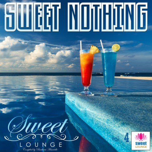 VA - The Sweet Lounge Vol.4: Sweet Nothing (2016)