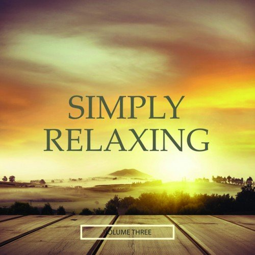 VA - Simply Relaxing Vol.3: Selection Of Finest Chill Out and Ambient (2016)