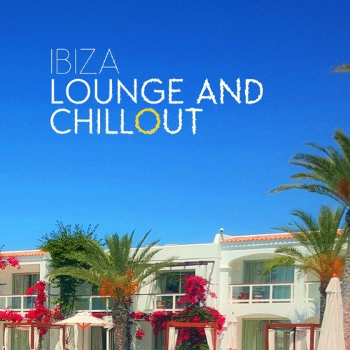 VA - Ibiza Lounge and Chillout (2016)