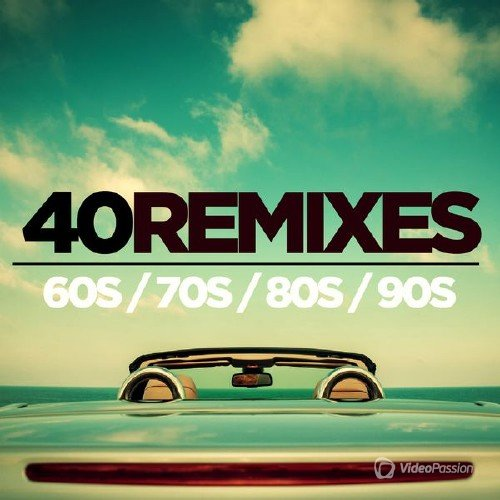 40 Best of 60s 70s 80s 90s Remixes (2016)