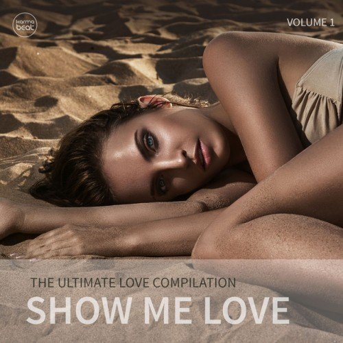 VA - Show Me Love Vol.1: The Ultimate Love Compilation (2016)